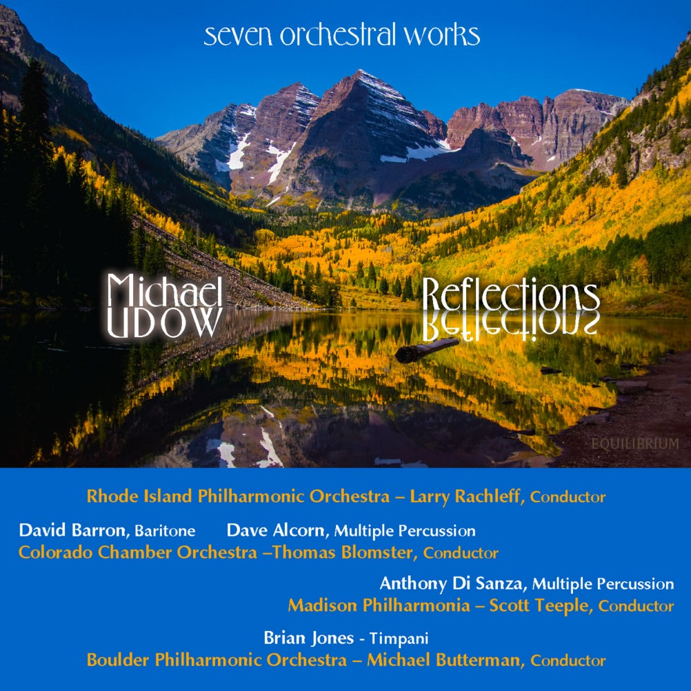 Reflections: 7 Orchestral Works by Michael Udow